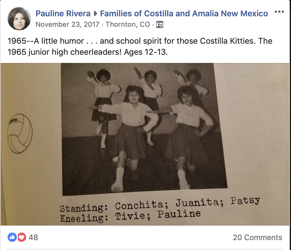 Screenshot of a Facebook post with photograph. Image is a close-up of part of a yearbook page, showing most of a photo of five cheerleaders, all teenage girls in uniform, posing. Next to photo is graphic image of a volleyball. Photo caption reads: Standing: Conchita; Juanita; Patsy. Kneeling: Tivie; Pauline. Facebook post text reads: Pauline Rivera, Families of Costilla and Amalia New Mexico, November 23, 2017, Thornton CO. 1965 - A little humor ... and school spirit for those Costilla Kitties. The 1965 junior high cheerleaders! Ages 12-13.